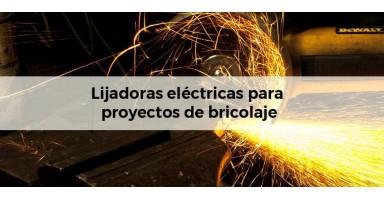 Lijadoras eléctricas para proyectos de bricolaje